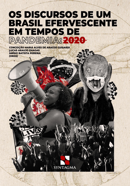 Os discursos de um Brasil efervescente em tempos de pandemia