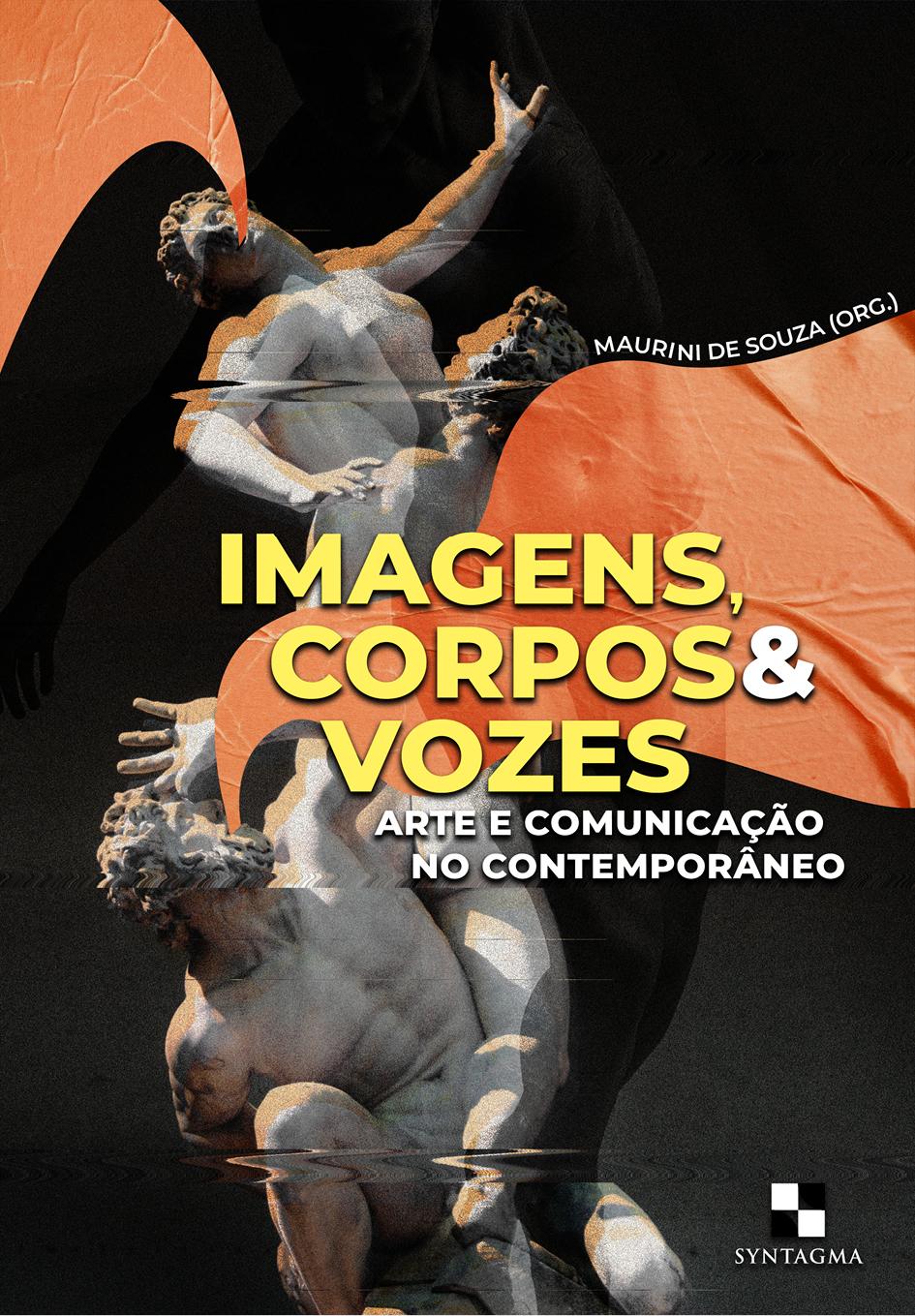 Imagens, corpos e vozes